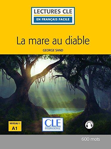 La mare au diable - Niveau 1/A1 - Lecture CLE en Francais Facile - Livre - 600 mots (French Edition)