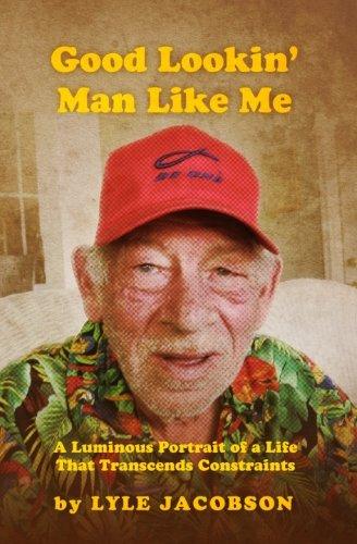 Read Online Good Lookin' Man Like Me: A Luminous Portrait of a Life That Transcends Constraints PDF