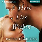 A Hero Lies Within | Patrice Wilton