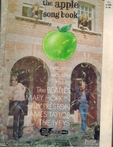 The Apple Song Book Featuring Recorded Hits By the Beatles, Mary Hopkin, Billy Preston, James Taylor, the Iveys, Vocal, Piano, Guitar Chords, Lyrics (The Apple Song Book K 4002) (James Taylor Guitar Chords)
