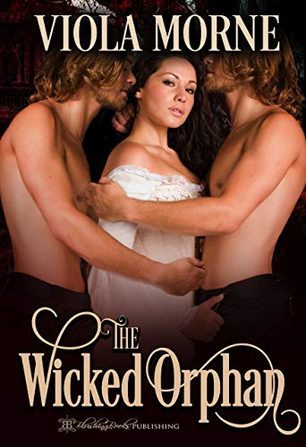 The Wicked Orphan (Deceit and Desire Book 2) (Pleasure Instruments Sex)