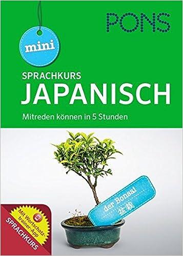 PONS Mini-Sprachkurs Japanisch: Mitreden können in 5 Stunden! Mit ...