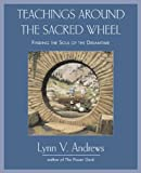 Teachings Around the Sacred Wheel, Lynn V. Andrews, 1585425737