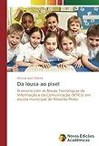 Da lousa ao pixel: O ensino com as Novas Tecnologias da Informação e da Comunicação (NTICs) em escola municipal de Ribeirão Preto (Portuguese Edition)