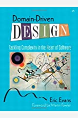 Domain-Driven Design: Tackling Complexity in the Heart of Software Hardcover