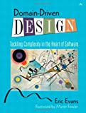 Domain-Driven Design: Tackling Complexity in the