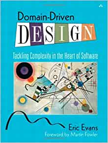 Domain Driven Design Tackling Complexity In The Heart Of Software Evans Eric 8601300201665 Amazon Com Books