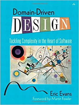 Domain-driven Design: Tackling Complexity In The Heart Of Software por Eric Evans