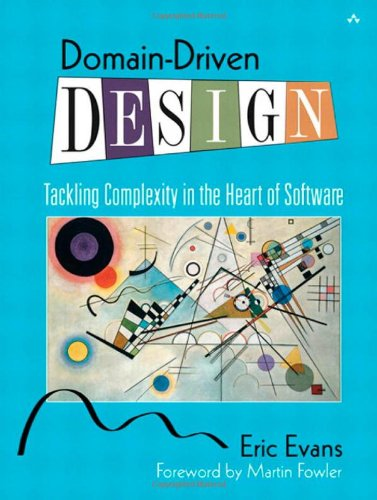 Domain-Driven Design: Tackling Complexity in the Heart of Software by Addison-Wesley Professional