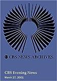 CBS Evening News (March 27, 2001)