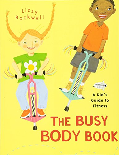 The Busy Body Book: A Kid's Guide to Fitness (Dragonflies For Kids)