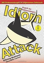 Idiom Attack Vol. 2 - Doing Business (German Edition): Angriff der Redewendungen 2: Geschäfte machen
