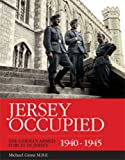 Front cover for the book Jersey Occupied: The German Armed Forces in Jersey 1940-1945 by Michael Ginns