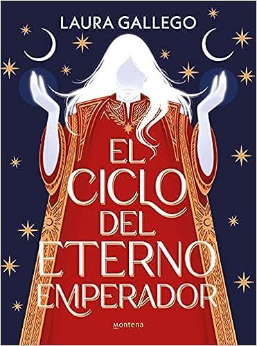 El ciclo del eterno emperador de Laura Gallego
