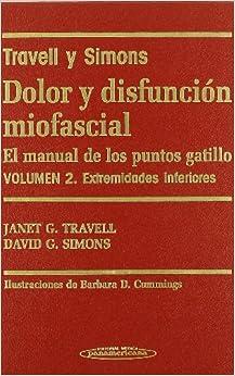 Dolor Y Disfunción Miofascial. El Manual De Los Puntos Gatillo.  2 Volúmenes. por Janet G. Travell epub