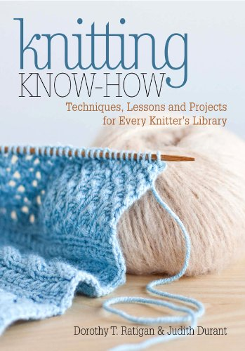 Read Online Knitting Know-How: Techniques, Lessons and Projects for Every Knitter's Library pdf