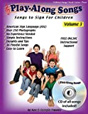 Play-Along Songs Volume 3 with CD: Children's Songs to Sign with ASL