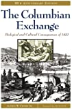 The Columbian Exchange: Biological and Cultural Consequences of 1492, 30th Anniversary Edition