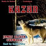 Kazan | James Oliver Curwood