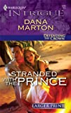 Stranded with the Prince, Dana Marton, 0373745273