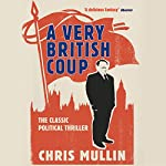 A Very British Coup | Chris Mullin