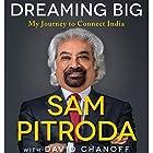 Dreaming Big: My Journey to Connect India Hörbuch von Sam Pitroda, David Chanoff Gesprochen von: Gregory Allen Siders