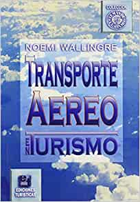 Transporte Aereo En Turismo (Coleccion Temas de Turismo): Noemi