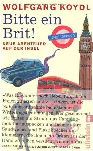Bitte ein Brit!: Neue Abenteuer auf der Insel (German Edition)