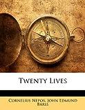 Twenty Lives, Cornelius Nepos and John Edmund Barss, 1146695063