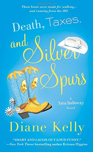 Death, Taxes, and Silver Spurs (A Tara Holloway Novel)