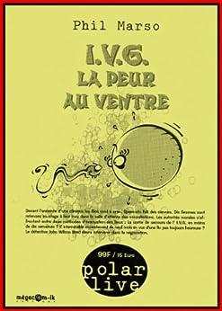 I.V.G. La peur au ventre (Polar Live t. 10) (French Edition) by [Marso, Phil]