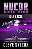 Nucor - Season of the Moons - Book Three: Defense