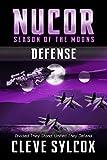 Nucor  - Season of the Moons - Book Three: Defense