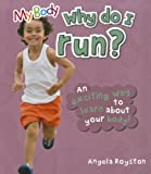 Why Do I Run?, Angela Royston, 1770920005