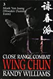 Image of Mook Yan Joang: Close Range Combat, Wing Chun (Wooden Dummy Form) (3)