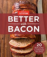 America's Test Kitchen Better With Bacon: 20 Bacon-Loaded Rec