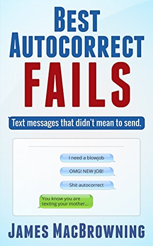 Best Autocorrect Fails: Text messages that didn't mean to send (The Best Autocorrect Fails)