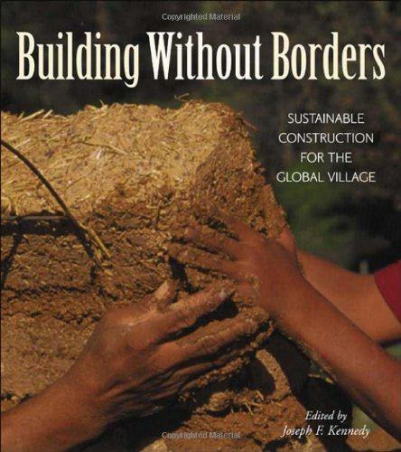 Building Without Borders: Sustainable Construction for the Global Village (Natural Building Series)