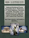img - for National Nutritional Foods Association et al., Petitioners, v. F. David Mathews, Secretary of Health, Education, and Welfare et al. U.S. Supreme Court Transcript of Record with Supporting Pleadings book / textbook / text book