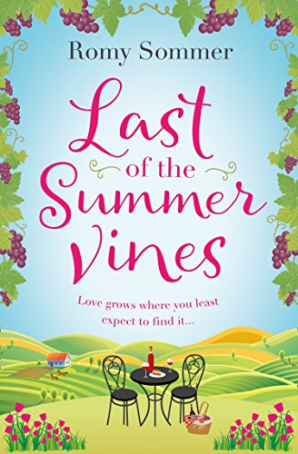 Last of the Summer Vines: A feel-good romantic comedy - the perfect summer escape! by Romy Sommer