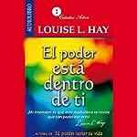 El poder esta dentro de ti [The Power Is Within You] | Louise H. Hay