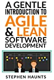 A Gentle Introduction to Agile and Lean Software