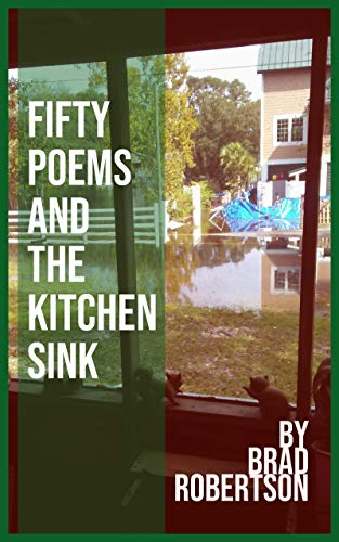 Fifty Poems and the Kitchen Sink by [Robertson, Brad]