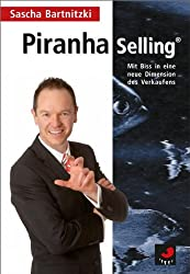 Piranha Selling: Mit Biss in eine neue Dimension des Verkaufens