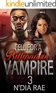 Fell For a Billionaire Vampire 3