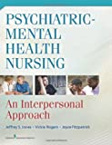 Psychiatric-Mental Health Nursing: An Interpersonal Approach, , 0826105637
