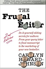 The Frugal Editor: Do-it-yourself editing secrets for authors: From your query letter to final manuscript to the marketing of your bestseller. (HowToDoItFrugally Series of Books for Writers) Paperback