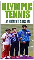 Olympic Tennis - An Historical Snapshot (English Edition)