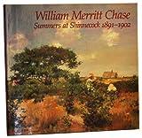 William Merritt Chase: Summers at Shinnecock, 1891-1902