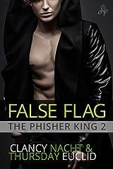 False Flag (The Phisher King Book 2) Kindle Edition